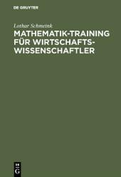 Mathematik-Training für Wirtschaftswissenschaftler