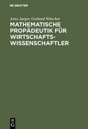 Mathematische Propädeutik für Wirtschaftswissenschaftler