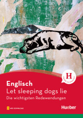 Englisch - Let sleeping dogs lie