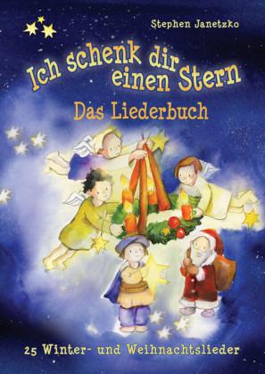 Ich schenk dir einen Stern - 25 Winter- und Weihnachtslieder