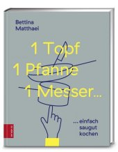 1 Topf, 1 Pfanne, 1 Messer ... Cover