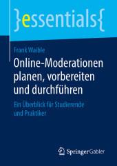 Online-Moderationen planen, vorbereiten und durchführen