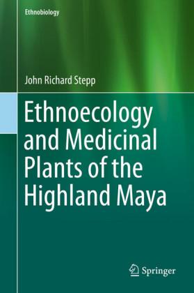 Ethnoecology and Medicinal Plants of the Highland Maya
