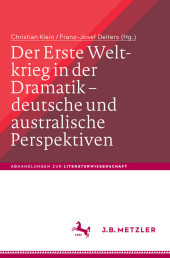 Der Erste Weltkrieg in der Dramatik - deutsche und australische Perspektiven / The First World War in Drama - German and Australian Perspectives