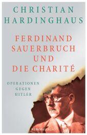 Ferdinand Sauerbruch und die Charité Cover