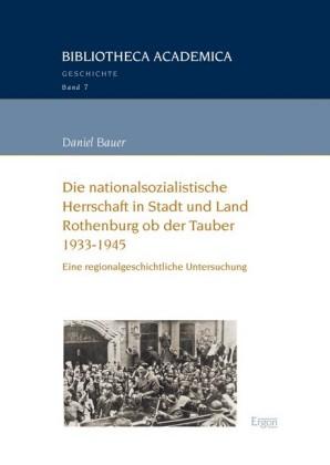 Die nationalsozialistische Herrschaft in Stadt und Land Rothenburg ob der Tauber (1933-1945)