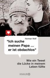 'Ich suche meinen Papa ... er ist obdachlos'