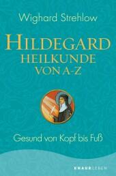 Hildegard-Heilkunde von A - Z
