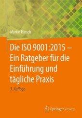 Die ISO 9001:2015 - Ein Ratgeber für die Einführung und tägliche Praxis