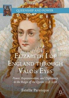 Elizabeth I of England through Valois Eyes