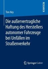 Die außervertragliche Haftung des Herstellers autonomer Fahrzeuge bei Unfällen im Straßenverkehr