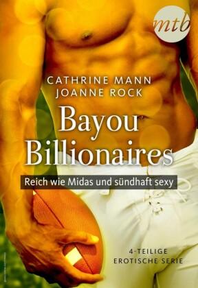 Bayou Billionaires - Reich wie Midas und sündhaft sexy (4-teilige erotische Serie)
