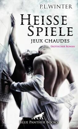 Heiße Spiele - jeux chaudes Erotischer Roman