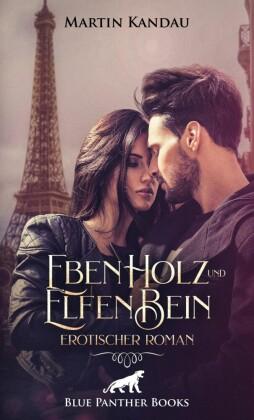 EbenHolz und ElfenBein Erotischer Roman