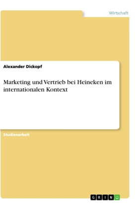 Marketing und Vertrieb bei Heineken im internationalen Kontext