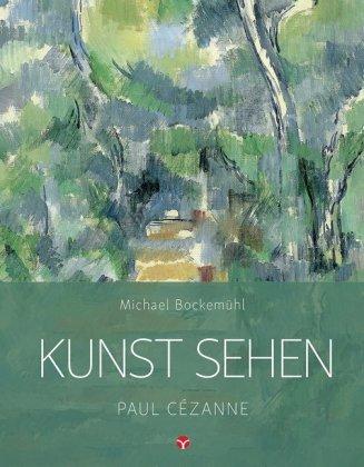Kunst sehen - Paul Cézanne