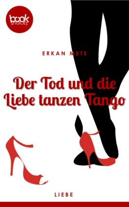 Der Tod und die Liebe tanzen Tango (Kurzgeschichte, Liebe)