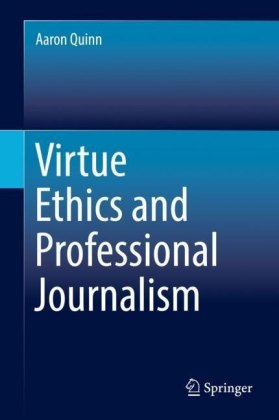 Virtue Ethics and Professional Journalism