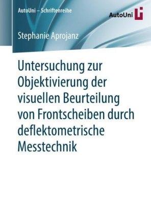 Untersuchung zur Objektivierung der visuellen Beurteilung von Frontscheiben durch deflektometrische Messtechnik