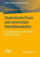 Studentische Praxis und universitäre Interaktionskultur