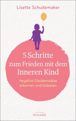 5 Schritte zum Frieden mit dem inneren Kind