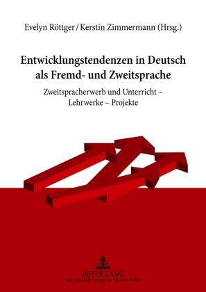 Entwicklungstendenzen in Deutsch als Fremd- und Zweitsprache