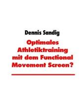 Optimales Athletiktraining mit dem Functional Movement Screen?