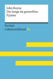 Der Junge im gestreiften Pyjama von John Boyne: Lektüreschlüssel mit Inhaltsangabe, Interpretation, Prüfungsaufgaben mit Lösungen, Lernglossar. (Reclam Lektüreschlüssel XL)
