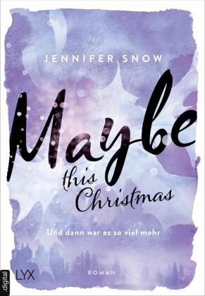 Maybe this Christmas - Und dann war es so viel mehr