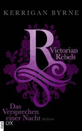Victorian Rebels - Das Versprechen einer Nacht