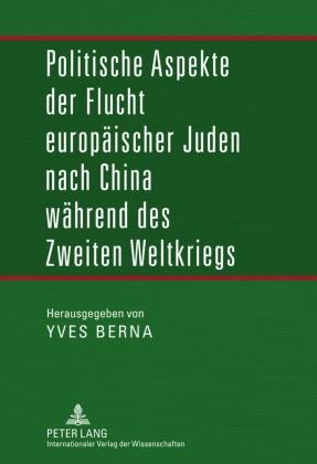 Politische Aspekte der Flucht europäischer Juden nach China während des Zweiten Weltkriegs