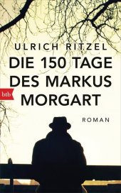 Die 150 Tage des Markus Morgart Cover