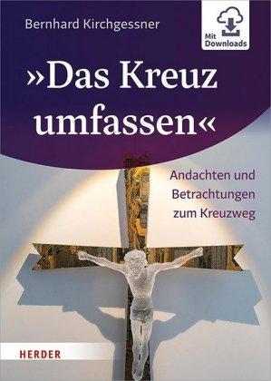 """""""Das Kreuz umfassen"""""""
