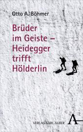 Brüder im Geiste - Heidegger trifft Hölderlin