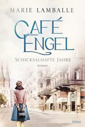 Café Engel - Schicksalhafte Jahre Cover