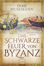 Das schwarze Feuer von Byzanz Cover