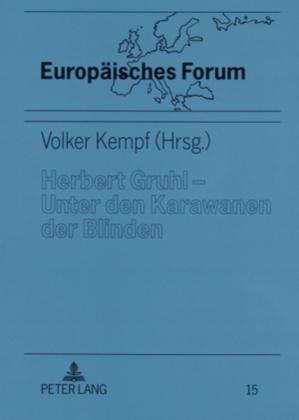 Herbert Gruhl - Unter den Karawanen der Blinden