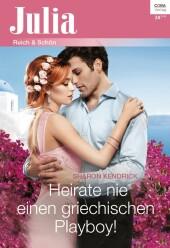 Heirate nie einen griechischen Playboy!