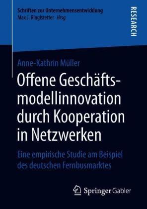 Offene Geschäftsmodellinnovation durch Kooperation in Netzwerken