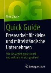 Quick Guide Pressearbeit für kleine und mittelständische Unternehmen