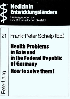 Health Problems in Asia and in the Federal Republic of Germany- How to solve them?