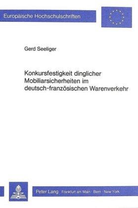 Konkursfestigkeit dinglicher Mobiliarsicherheiten im deutsch-französischen Warenverkehr