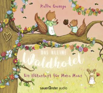 Das kleine Waldhotel - Ein Blütenfest für Mona Maus, 2 Audio-CDs