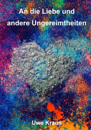 An die Liebe und andere Ungereimtheiten