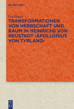 Transformationen von Herrschaft und Raum in Heinrichs von Neustadt ?Apollonius von Tyrland?