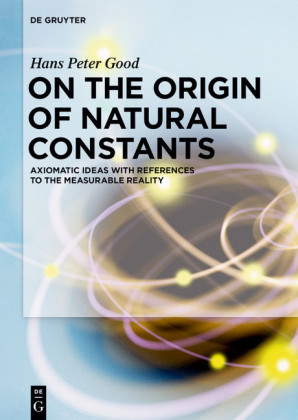 On the Origin of Natural Constants
