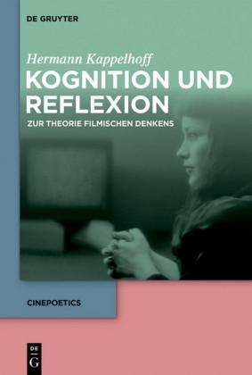Kognition und Reflexion: Zur Theorie filmischen Denkens