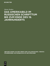 Das Amerikabild im russischen Schrifttum bis zum Ende des 19. Jahrhunderts