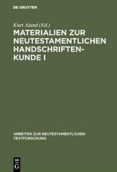 Materialien zur neutestamentlichen Handschriftenkunde I
