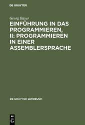 Einführung in das Programmieren, II: Programmieren in einer Assemblersprache